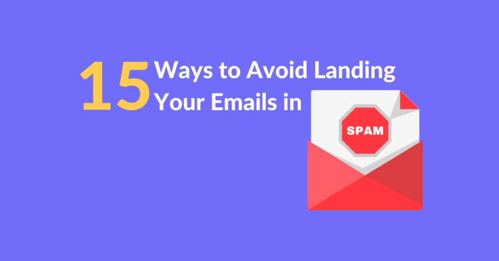 15 Ways to Avoid Landing in Spam folder