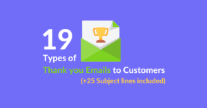 19 Types Of Thank You Emails To Customers + 25 Subject Line