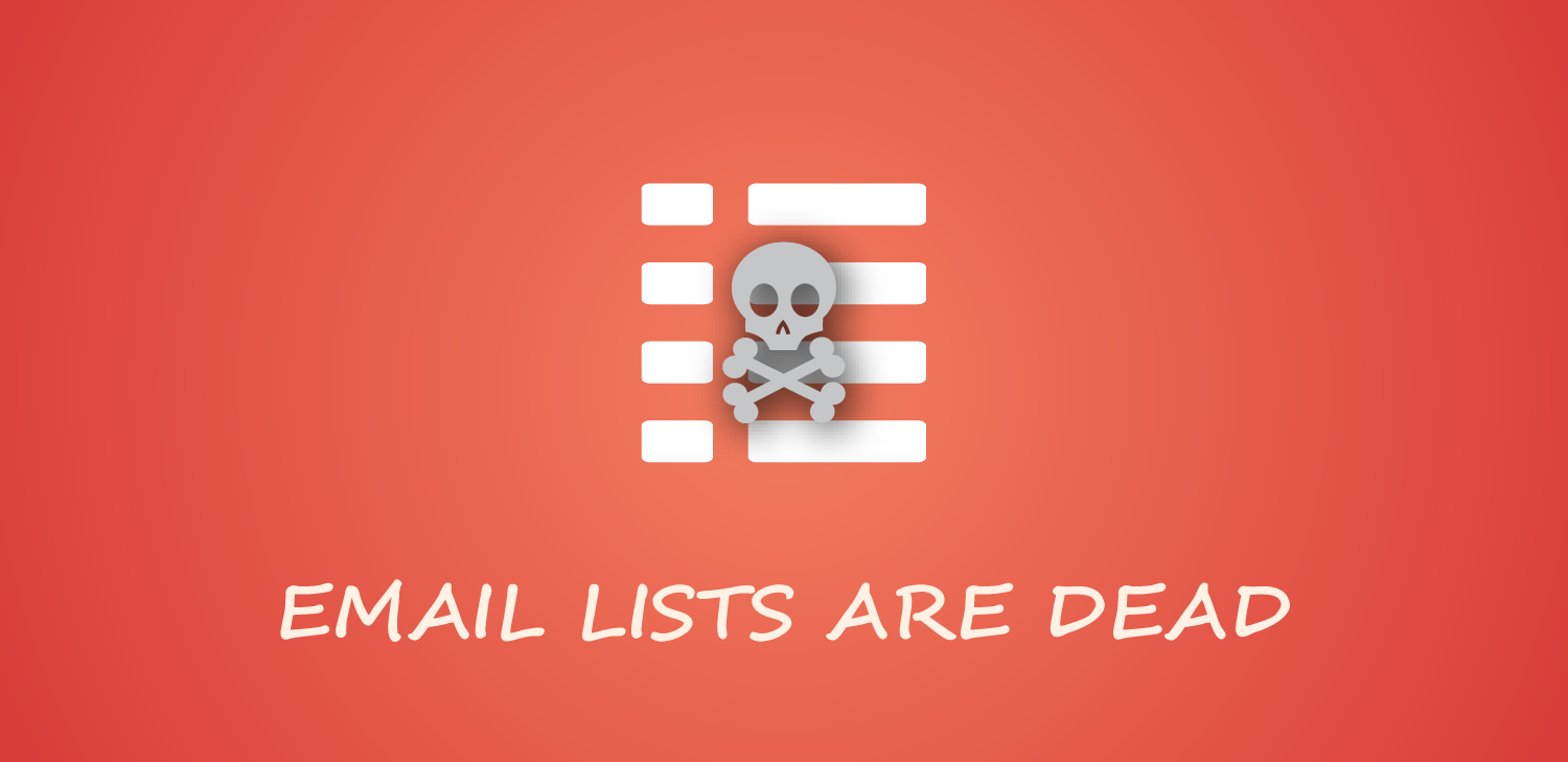 Email lists are dead
