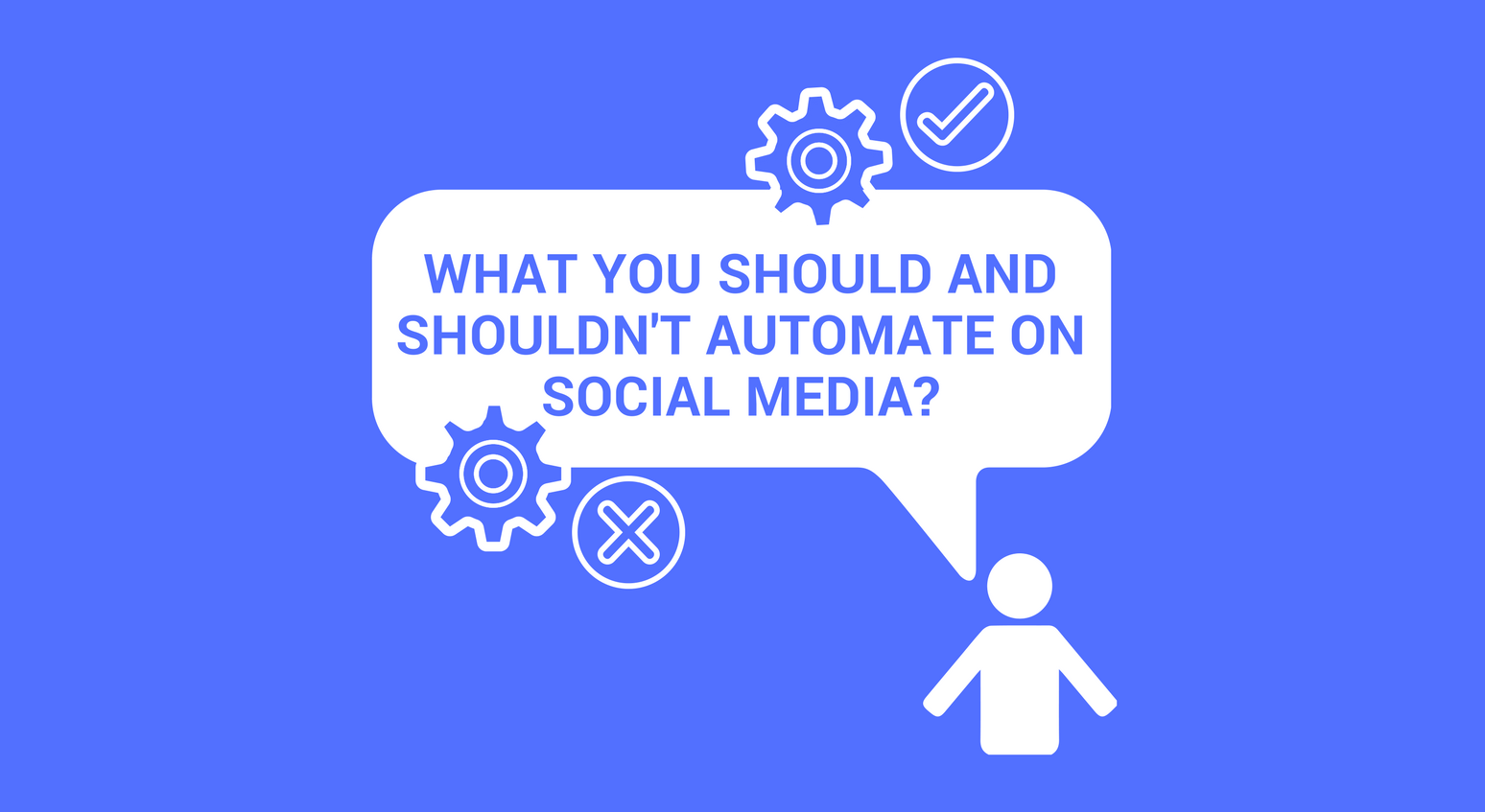 What you should and shouldn't automate on Social Media-