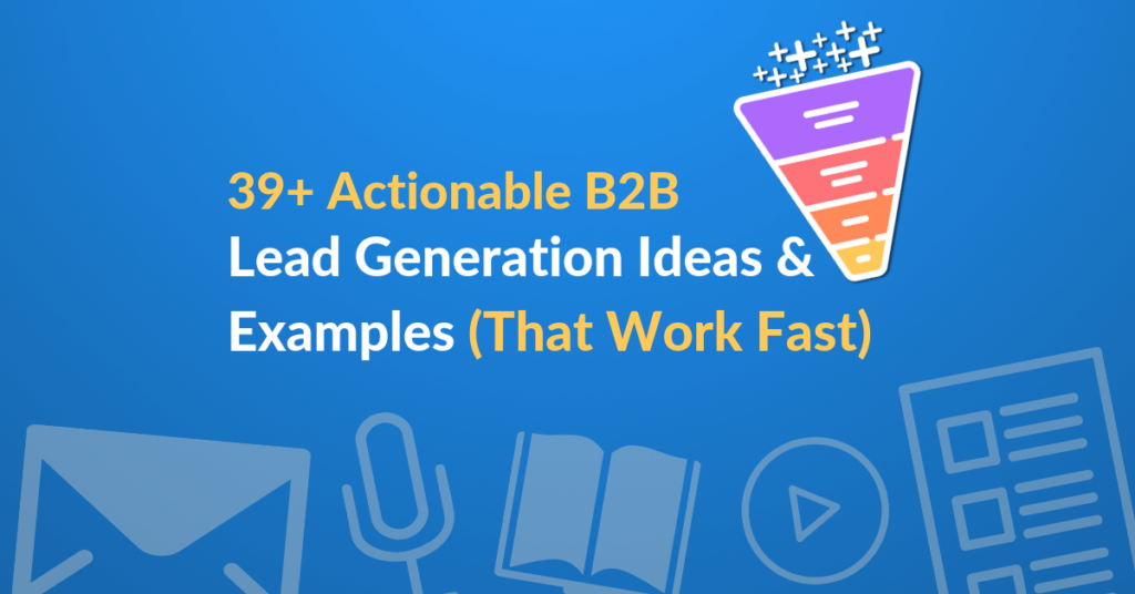 39+ Actionable B2B Lead Generation Examples featured image