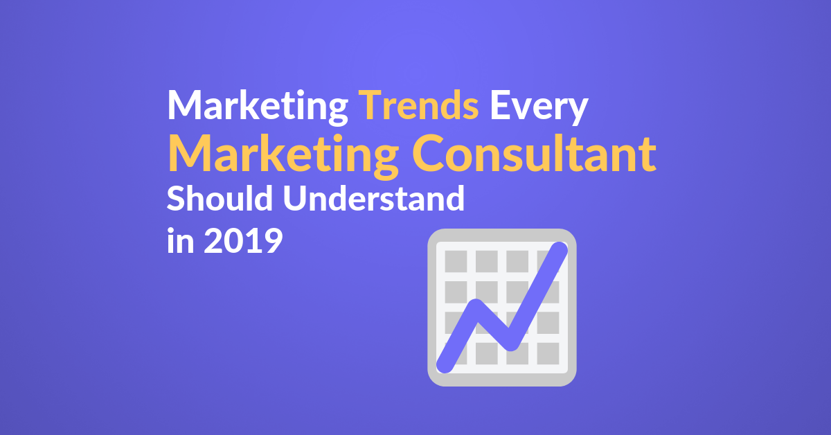2019 Trends for marketing consultants featured image
