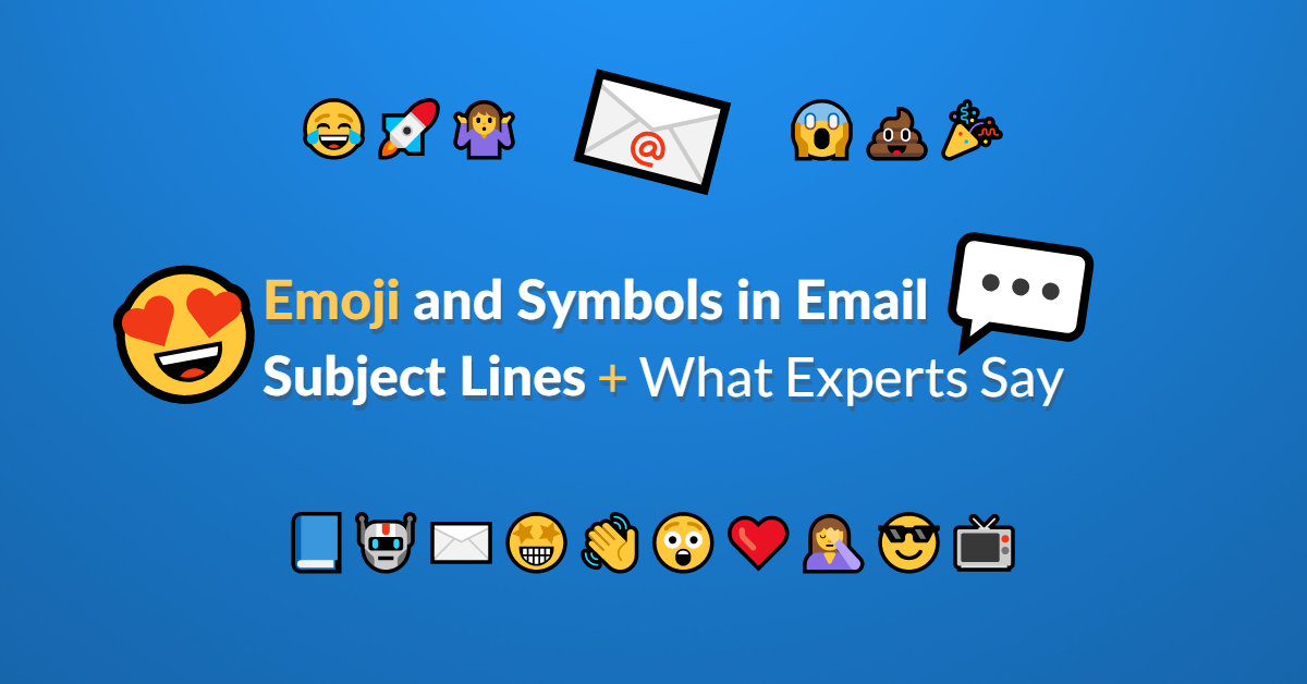 Using Emoji and Symbols in Email Subject Lines + What Experts Say