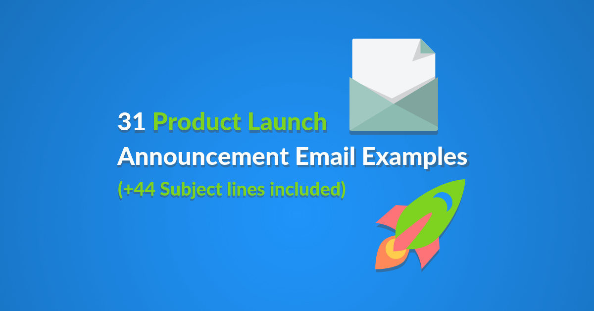 31 Product Launch Email Examples and Subject Lines featured image