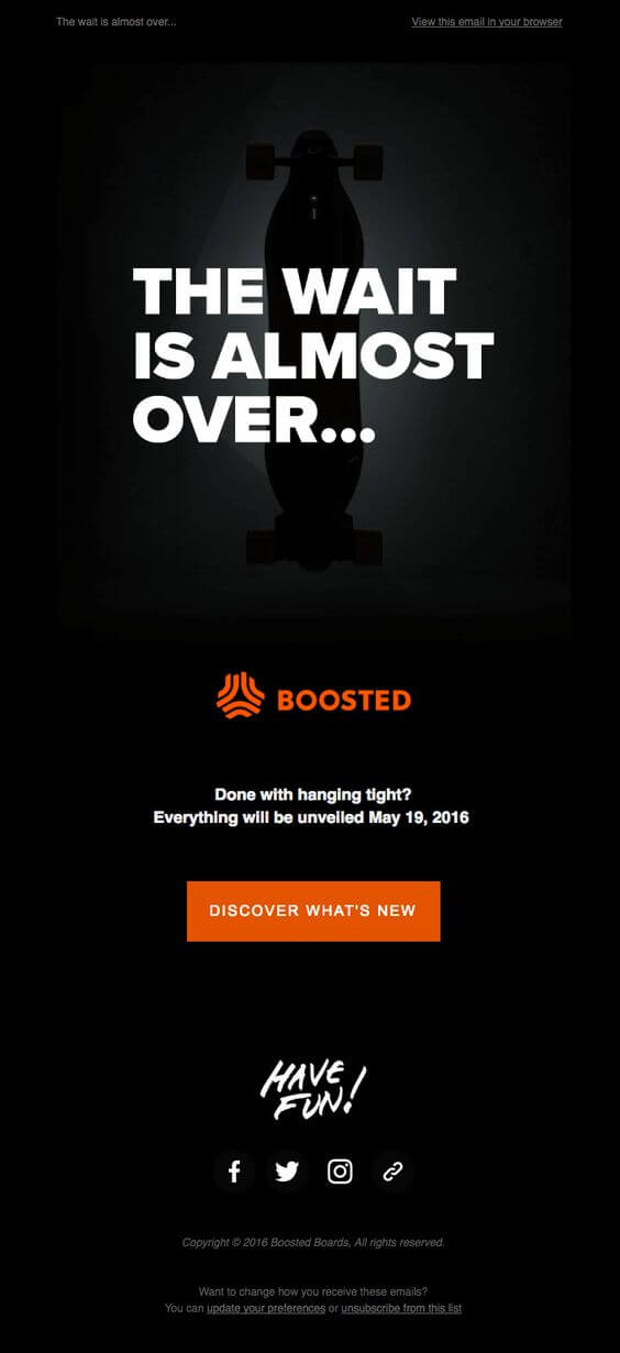 The wait is almost over Boosted new product teaser email