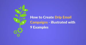 Drip campaigns illustrated with examples