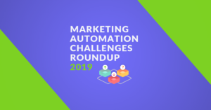 Marketing Automation Challenges Report 2018 featured image