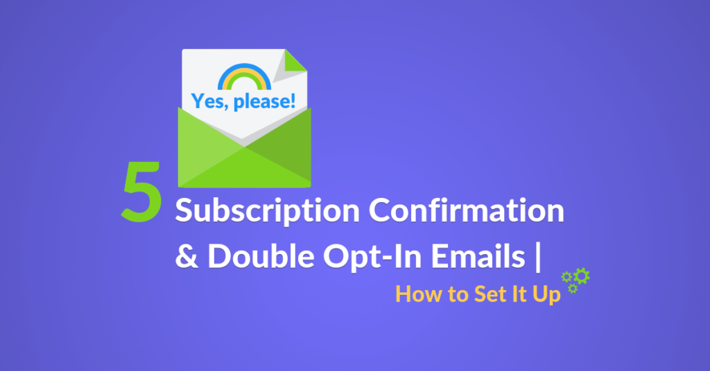 5 Subscription Confirmation & Double Opt-In Emails How to Set It Up featured image Automizy blog post