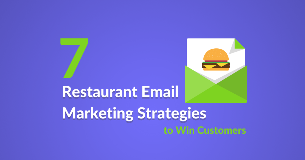 7 Restaurant Email Marketing Strategies to Win Customers7 Restaurant Email Marketing Strategies to Win Customers
