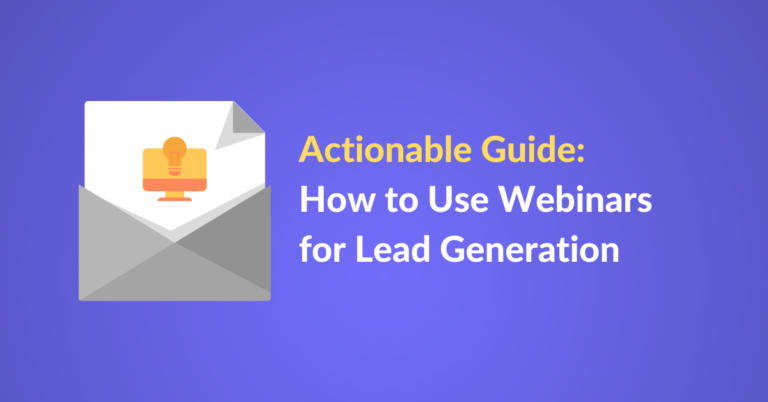 Actionable Guide on How to Use Webinars for Lead Generation