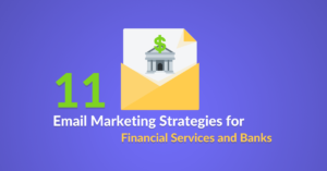 11 Email Marketing Strategies for Financial Services and Banks featured image on a blog post