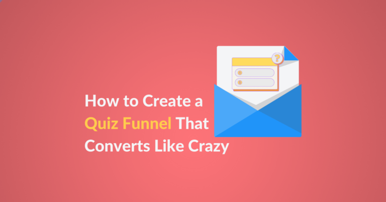 How to Create a Quiz Funnel That Converts Like Crazy