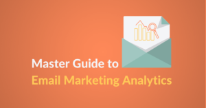 Master Guide to Email Marketing Analytics