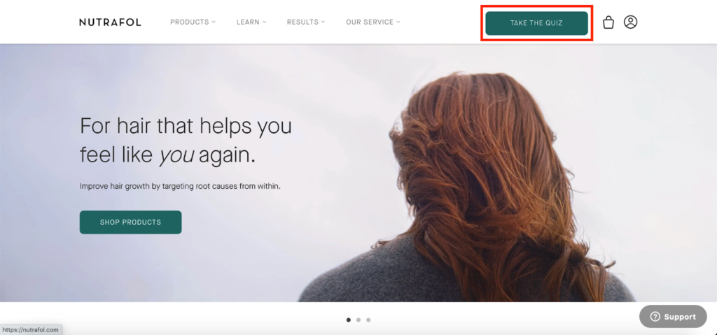 """Nutrafol, a company that provides hair care products, offers a nice example. They created a """"hair wellness quiz."""" Anyone visiting the site can access the quiz by clicking the button prominently displayed on the menu."""