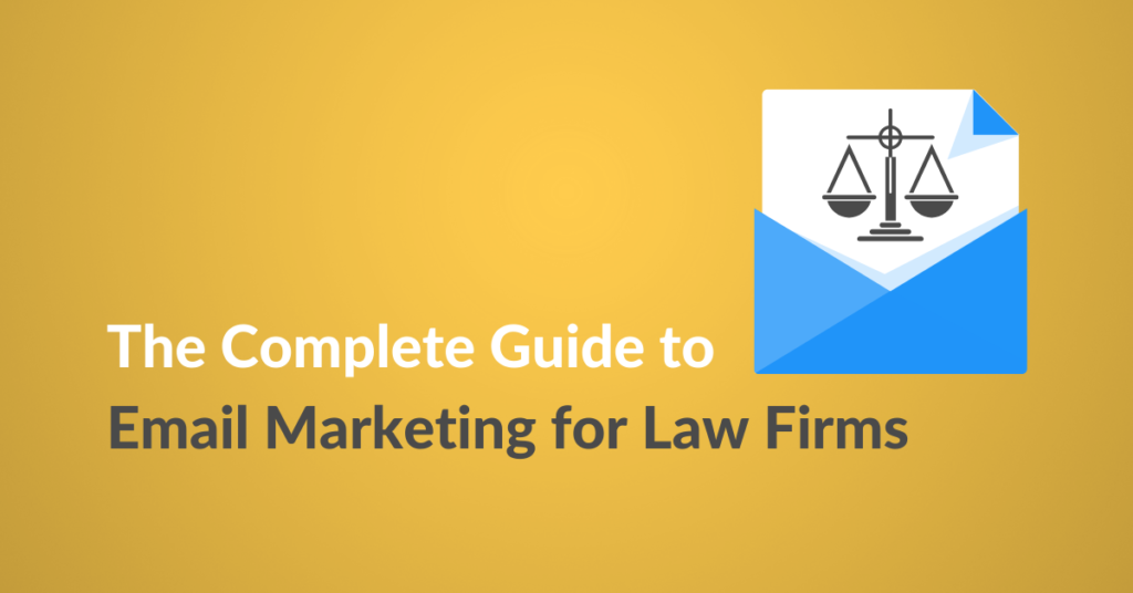 The Complete Guide to Email Marketing for Law Firms