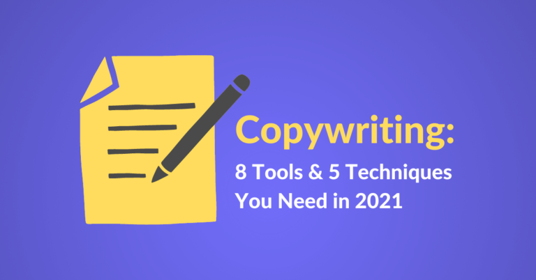 Copywriting: 8 Tools & 5 Techniques You Need in 2021